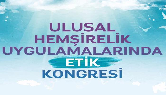 Uluslararası Hemşirelik Uygulamalarında Etik Kongresi